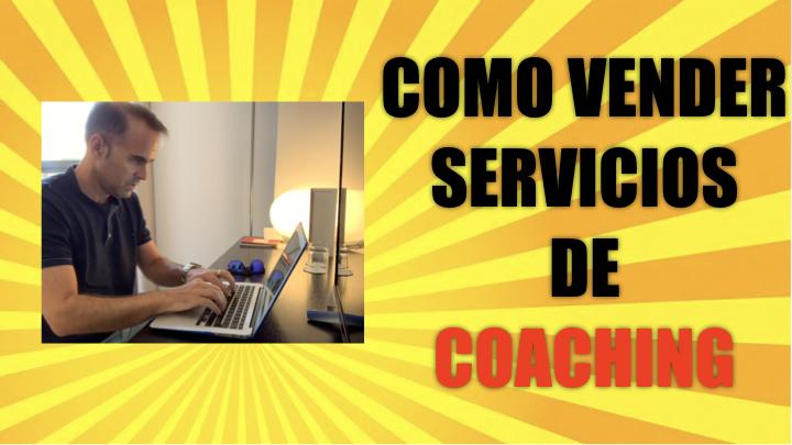 Cómo vender coaching: 6 pasos para iniciar con éxito un negocio de venta de servicios