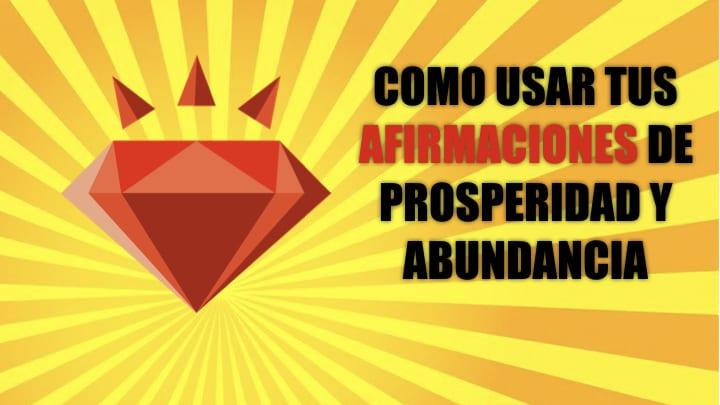 Cómo usar las afirmaciones de prosperidad y abundancia