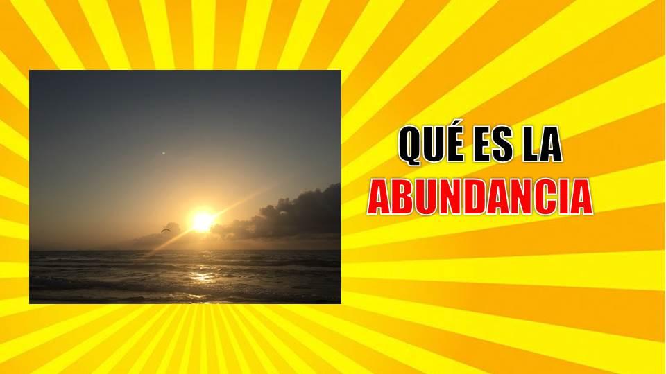 ¿Qué es la abundancia?