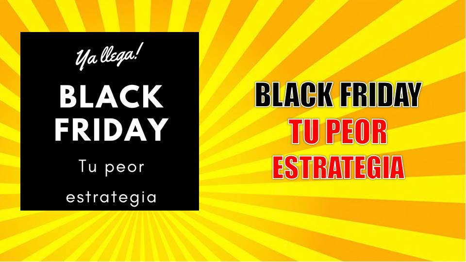 Black Friday: tu peor estrategia