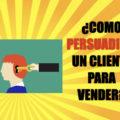 Cómo persuadir a un cliente para vender