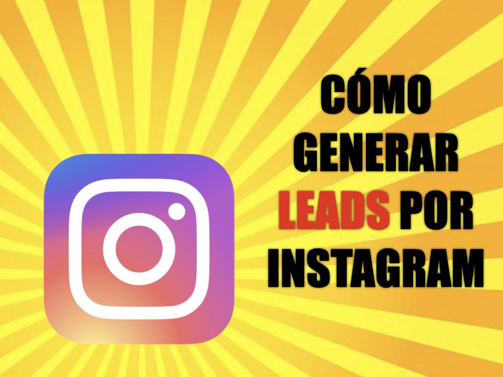 ¿Cómo generar leads por Instagram?